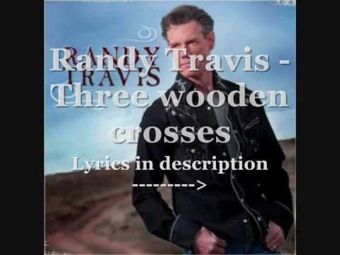 Randy Travis Three Wooden Crosses Musiccountry Music Country