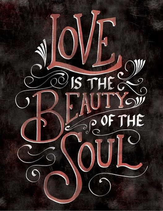 Love Is The Beauty Of The Soul Love Soul Beauty Inspiration