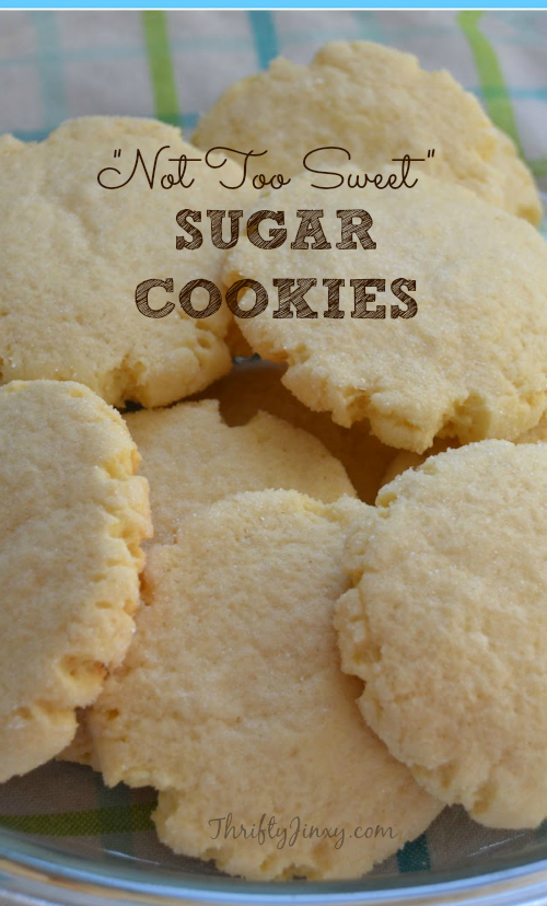Not Too Sweet Sugar Cookies Recipe Best Recipes Ever