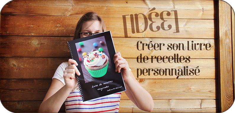 créer votre livre de recettes personnalisé ! super idée de cadeau ... - Creer Un Livre De Cuisine Personnalise