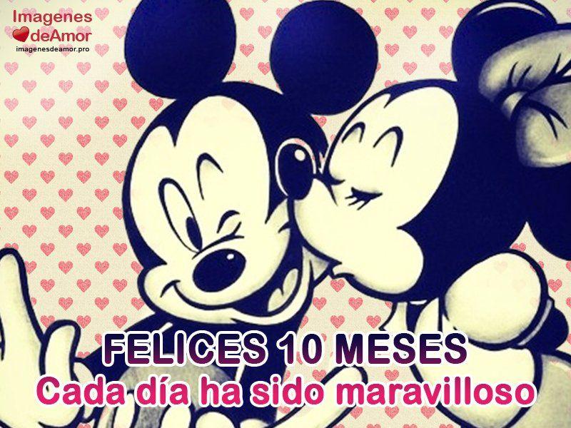 Mickey Y Minnie Enamorados Con Frase Felices 10 Meses Cada Dia Ha