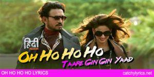 OH HO HO HO Lyrics (Taare gin gin) – Hindi Medium – SUKHBiR