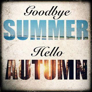 Farewell Summer Hello Autumn