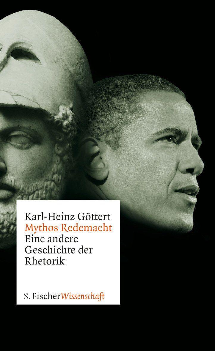 Mythos Redemacht: Eine andere Geschichte der Rhetorik Fischer Wissenschaft: Amazon.de: Karl-Heinz Göttert: Bücher