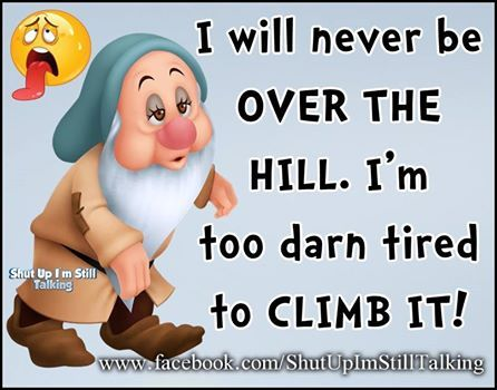 I Ll Never Be Over The Hill Good Night Quotes Good Night Sweet Dreams Bedtime Quotes