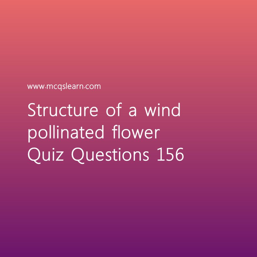 Learn Quiz On Structure Of A Wind Pollinated Flower O Level Biology Quiz 156 To Practice Free Bio Ecological Pyramid Biology Worksheet This Or That Questions