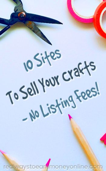 10 Sites To Sell Your Crafts That Don't Charge a Listing Fee #craftstosell