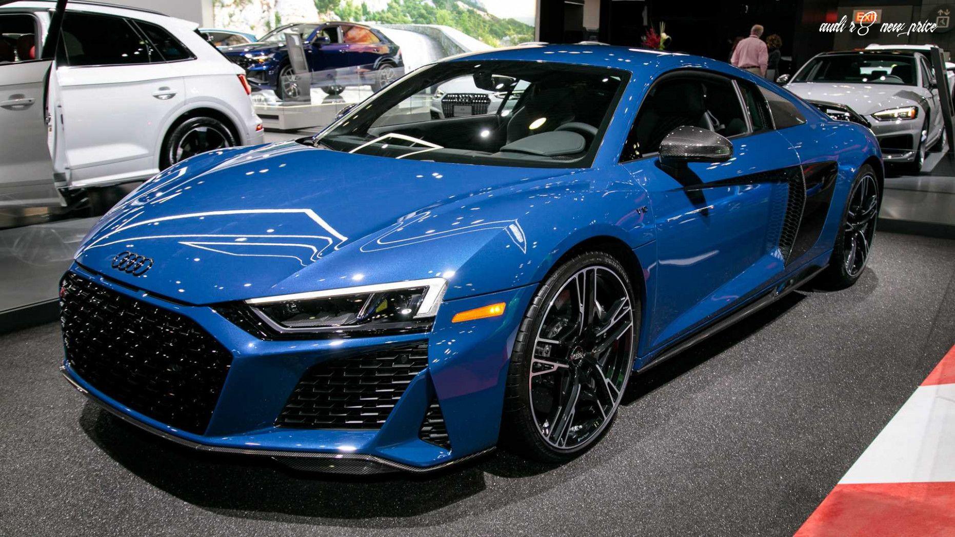 Audi R8 New Price In 2020 Audi R8 V10 Audi R8 Price Audi R8 For Sale
