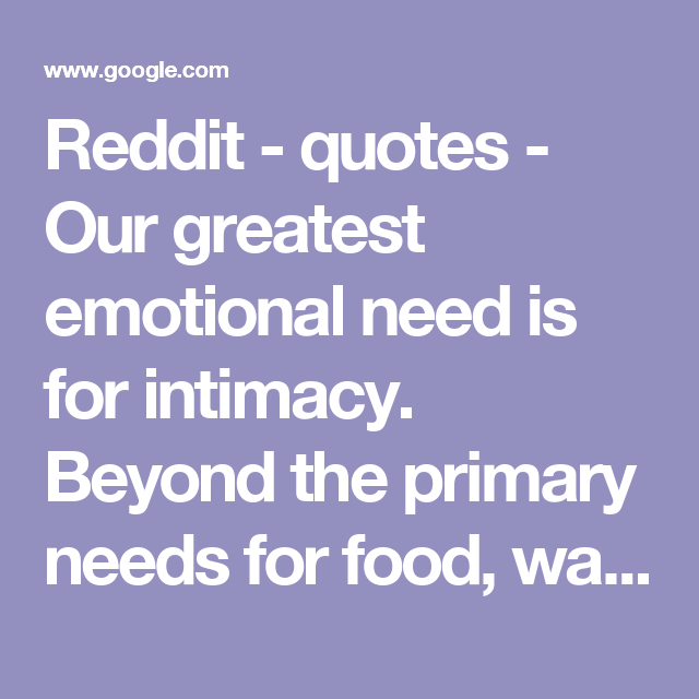 our greatest emotional need is for intimacy