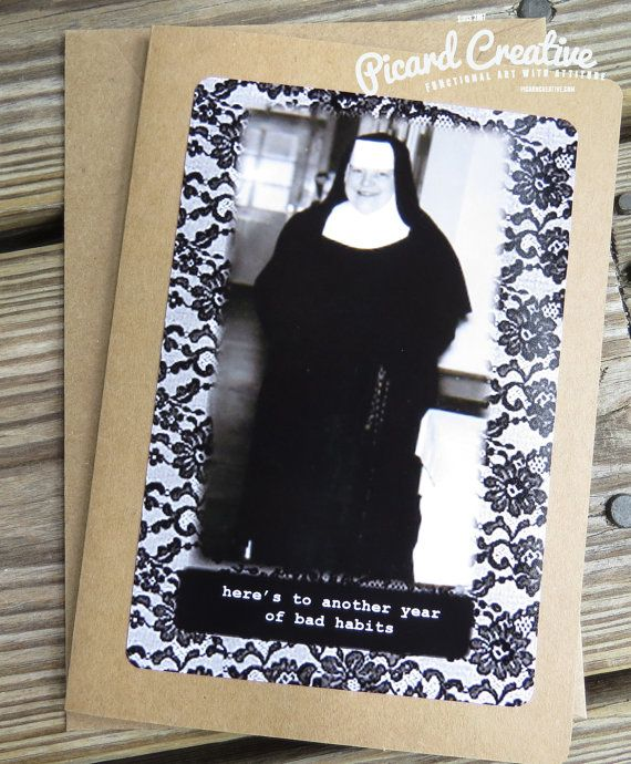 Funny Birthday CardVintage Nun Here Is To Another Year Of Bad Habits