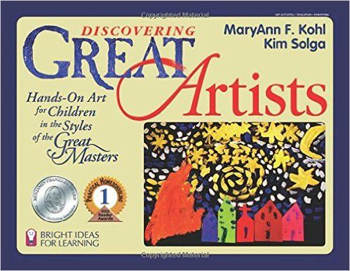 Discovering Great Artists: Hands-On Art for Children in the Styles of the Great Masters (Bright Ideas for Learning (TM)): MaryAnn F. Kohl, Kim Solga: 9780935607093: Amazon.com: Books