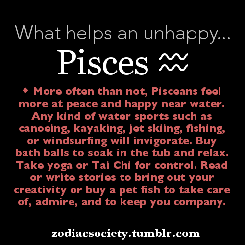 What helps an unhappy Pisces… | My Rapper | Zodiac signs