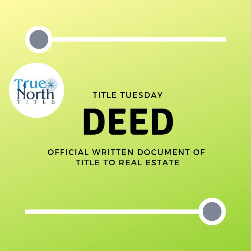 Happy Titletuesday What Is A Deed As It Pertains To The