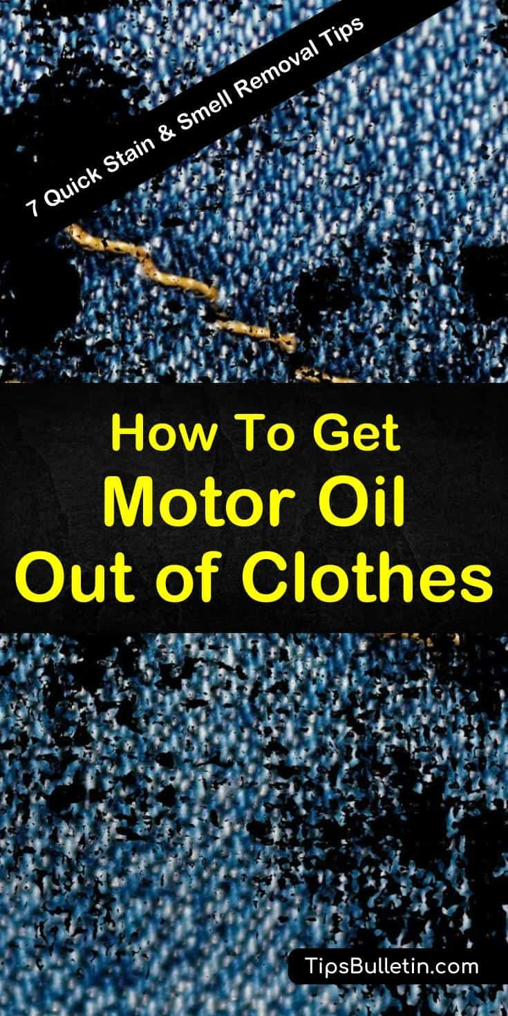 7 Quick Ways to Get Motor Oil Out of Clothes Remove oil