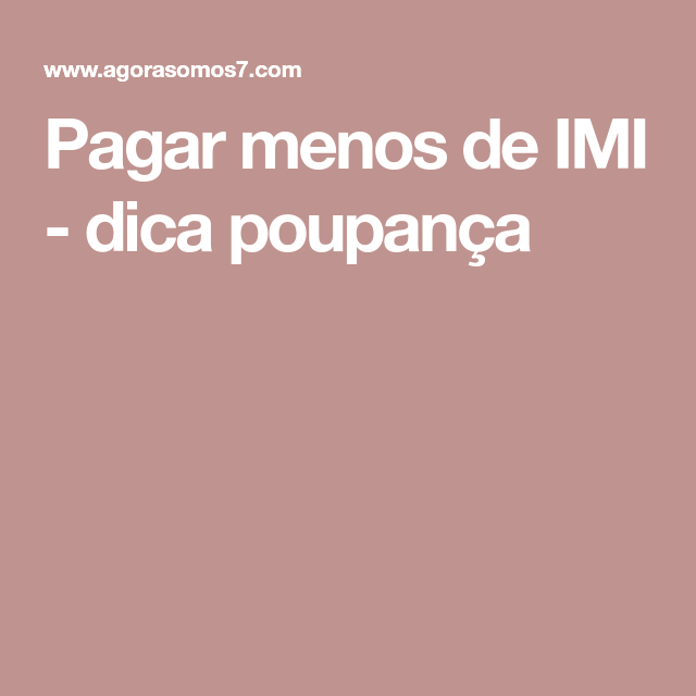 Pagar menos de IMI - dica poupança