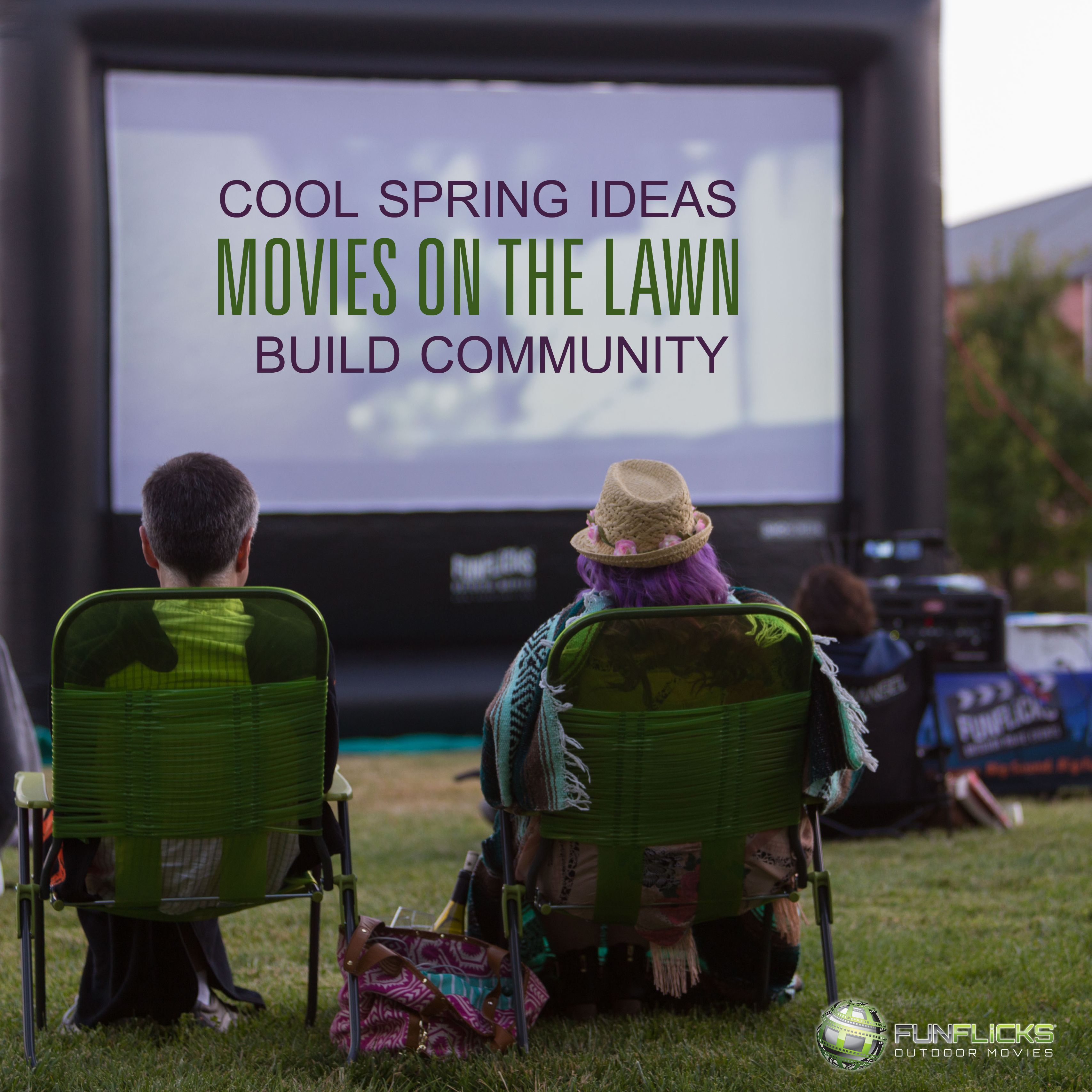 Cool Spring Ideas To Build Community Movies On The Lawn