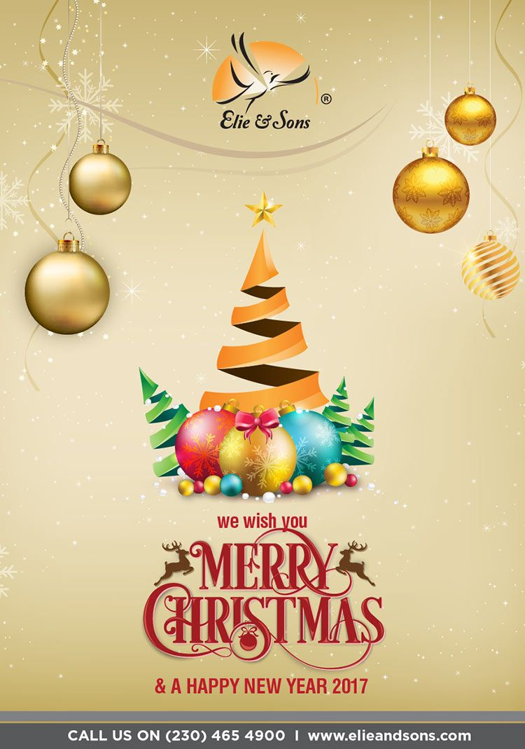 Elie And Sons Wishes You A Merry Christmas And A Happy New Year Tel 465 4900 Merry Merry Christmas Happy New Year