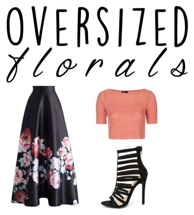 """""""Oversized Florals"""" by itzel-zaragoza ❤ liked on Polyvore featuring Chicwish, Topshop and Liliana"""