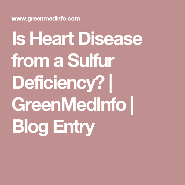 Is Heart Disease from a Sulfur Deficiency? | GreenMedInfo | Blog Entry