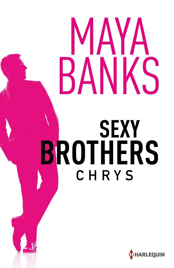 Maya BANKS - Sexy Brothers 1 Chrys