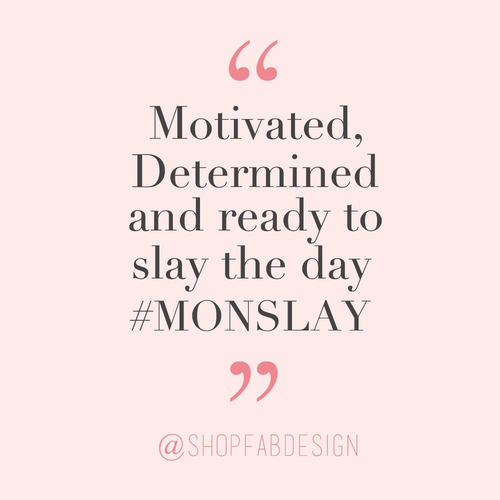 Monday Motivation Quote Monslay Monday Motivation