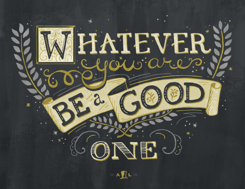 """""""Whatever you are be a good one"""" - Abraham Lincoln by Jessica Baskin - Skillshare"""
