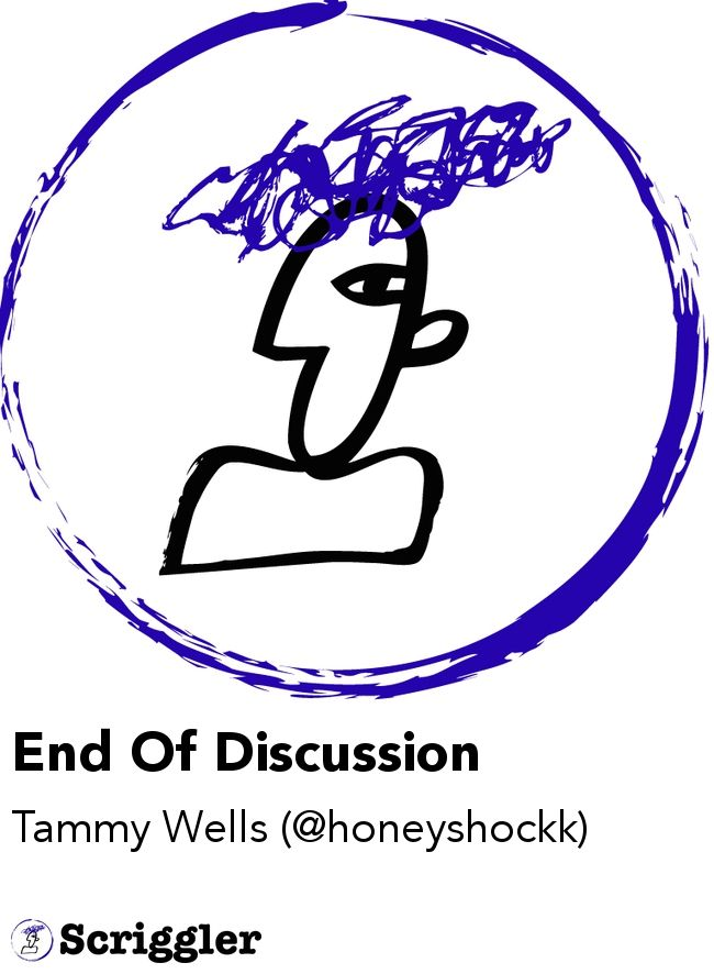 End Of Discussion by Tammy Wells (@honeyshockk) https://scriggler.com/detailPost/story/49024