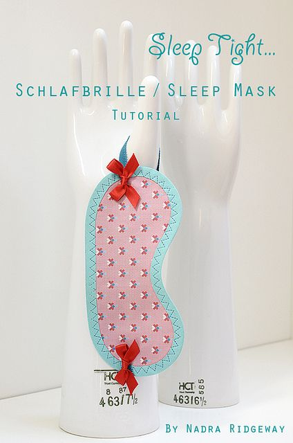 Eine schöne Anleitung für eine Schlafbrille / Schlafmaske   Nähen ...