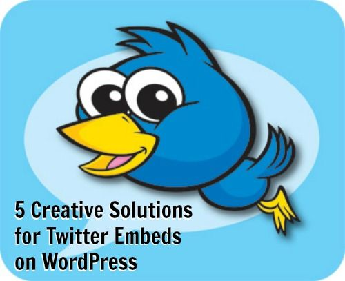 5 Creative Solutions for Twitter Embeds on WordPress