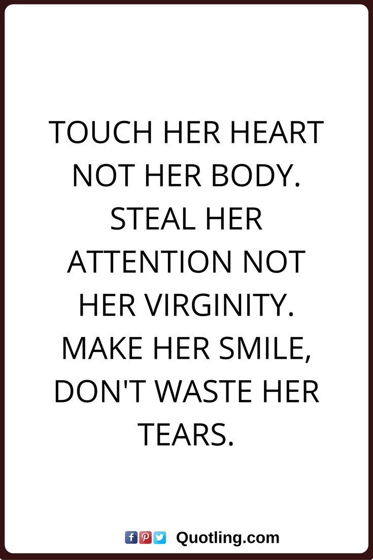 Relationship Quotes For Her Prepossessing Relationship Quotes Touch Her Heart Not Her Bodysteal Her