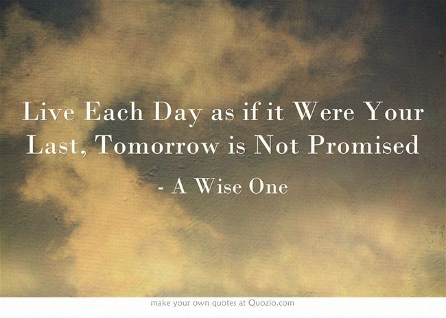Love Who You Love Tell Them Everyday Tomorrow Isnt Promised To