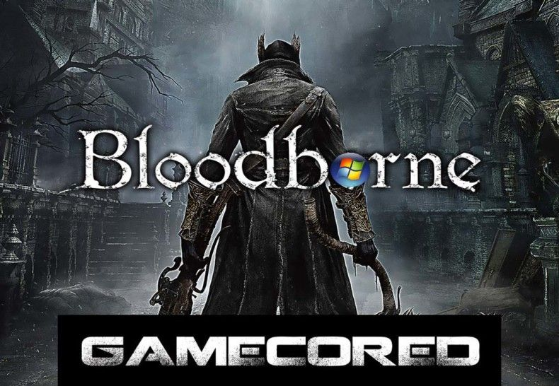 Bloodborne Pc Version Download Download And Install Bloodborne