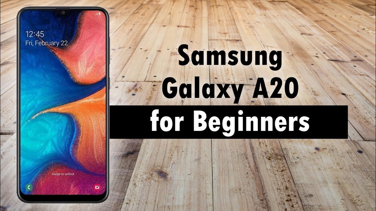 Samsung Galaxy A20 for Beginners