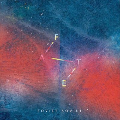 """(THE PALUDIANS): Tornano i SOVIET SOVIET con un nuovo EP: """"FATE"""" (troverete qui un brano ed il link per l'ascolto in streaming)"""