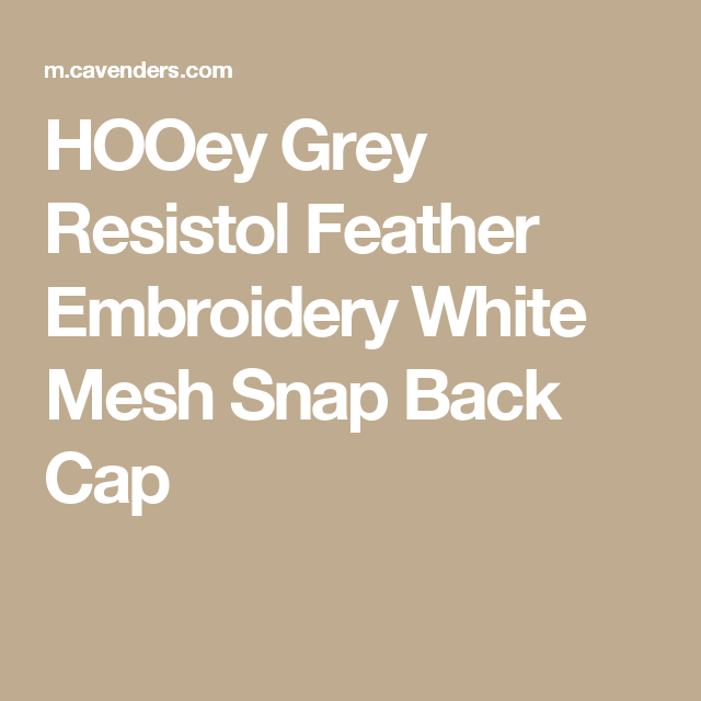 d988346d987 HOOey Grey Resistol Feather Embroidery White Mesh Snap Back Cap Snap Backs