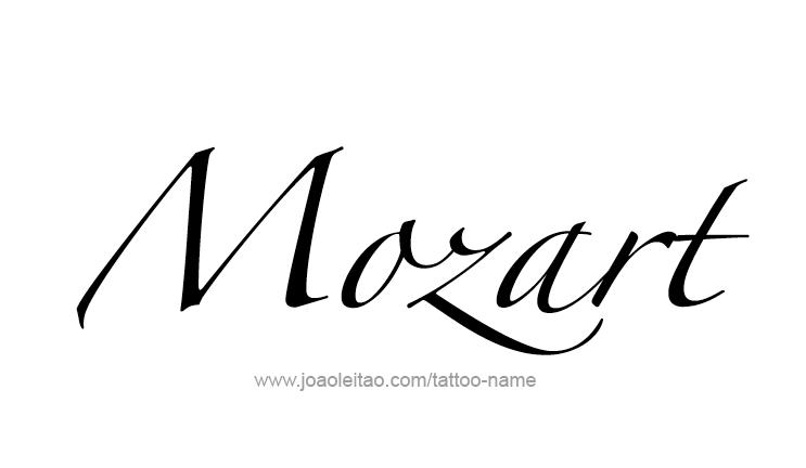 Tattoo Design Artist Name Mozart Name Tattoos Artist Names Name Tattoo Designs