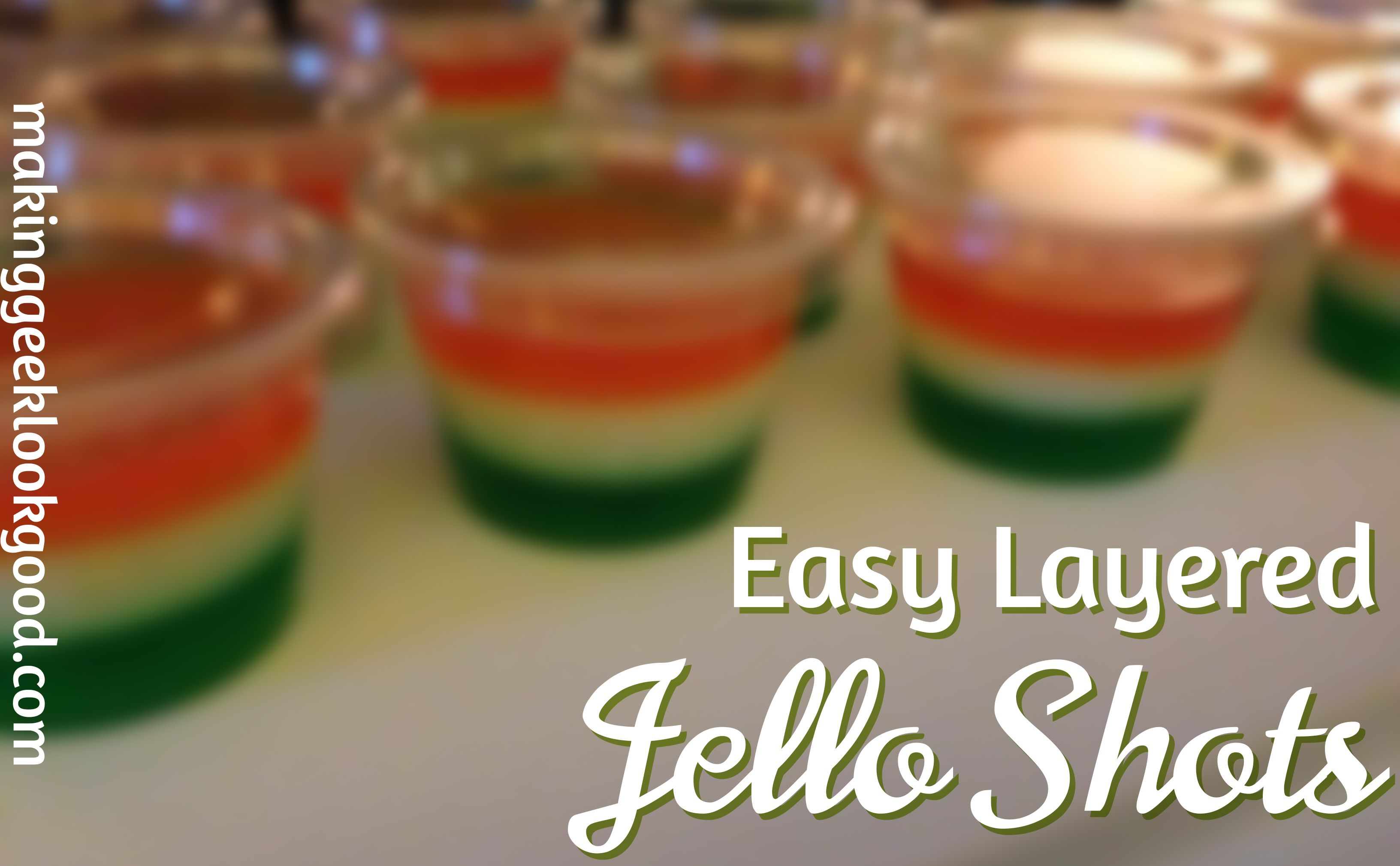 Foolproof Layered Jello Shots Recipe  Colors Can Vary (Im