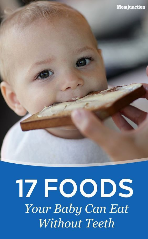 17 Foods Your Baby Can Eat Without Teeth