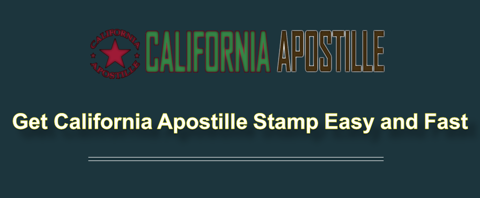 Get California Apostille Stamp Fast and Easy California