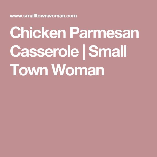 Chicken Parmesan Casserole | Small Town Woman