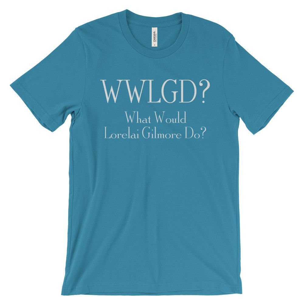 Wwlgd What Would Lorelai Gilmore Do Unisex Short Sleeve T Shirt Shirts T Shirts For Women Sleeves
