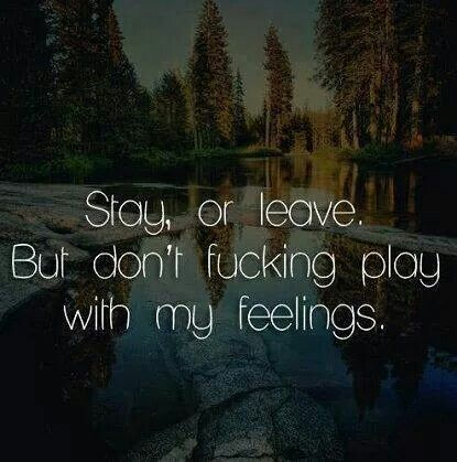 Dont Play With My Feelings Wise Words Quotes Feelings Sayings