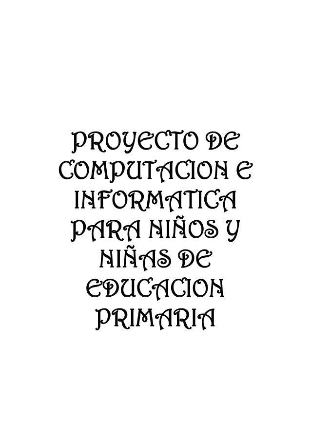 PROYECTO DE COMPUTACION E INFORMATICA PARA NIÑOS Y NIÑAS DE ...