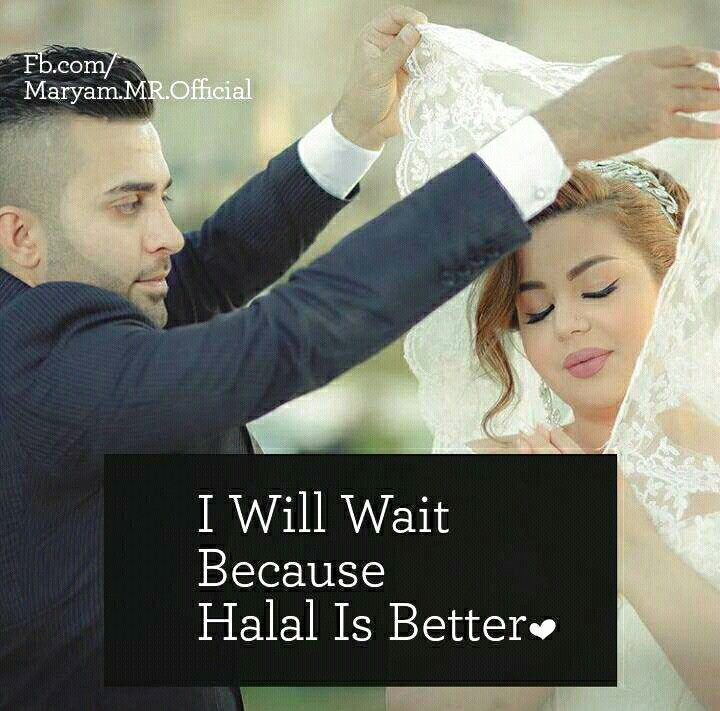I Will Wait Because Halal Is Better Arzoo Allah Islamic Love
