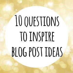 10 Questions to Inspire Blog Post Ideas MichelleKirsch.com ...