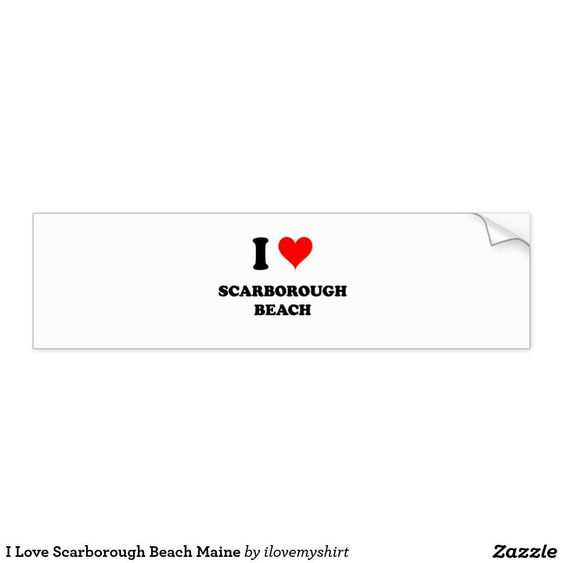 I Love Scarborough Beach Maine Bumper Sticker Zazzle Com Bumper Stickers Car Bumper Stickers Strong Adhesive [ 1104 x 1104 Pixel ]