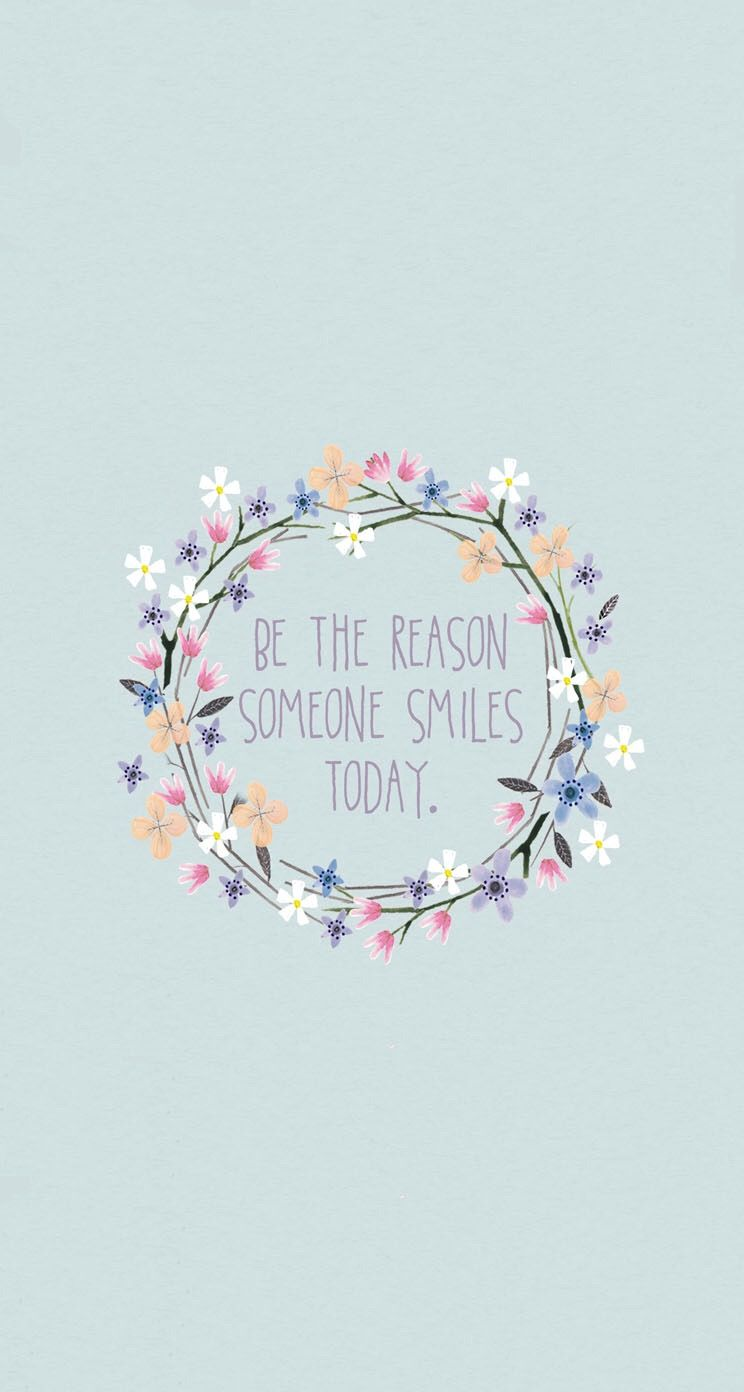 Quote Wallpaper Custom Grey Blue Pink Floral Wreath Smile Iphone Phone Wallpaper Background