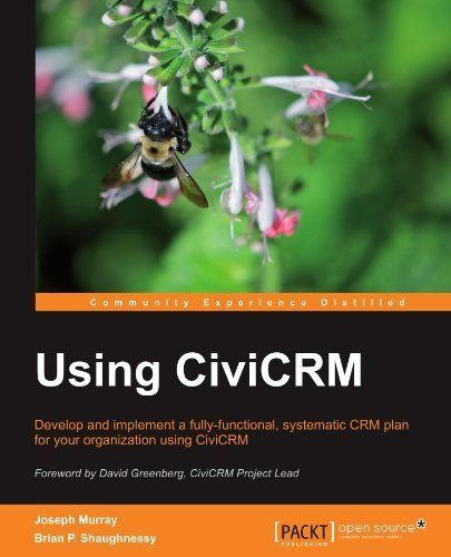 Using CiviCRM by Joseph Murray. $25.60. 466 pages. Publisher: Packt Publishing (February 22, 2011)