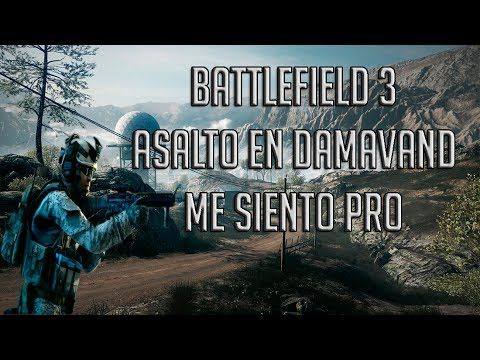 BATTLEFIELD 3 GAMEPLAY PICO DE DAMAVAND ASALTO PC | ME SIENTO PRO
