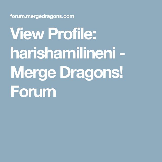 View Profile: harishamilineni - Merge Dragons! Forum